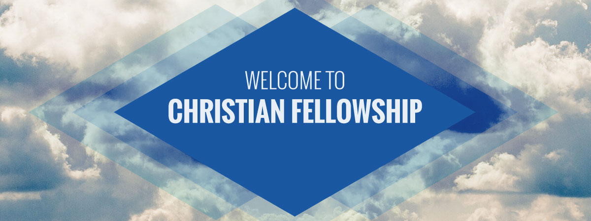 Welcome to Christian Fellowship Church
